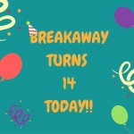 BREAKAWAYTURNS14TODAY!!