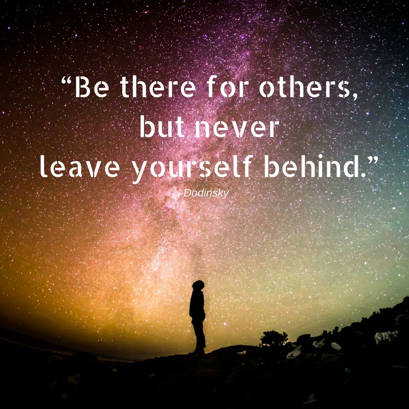 be-there-for-others-but-never-leave-yourself-behind