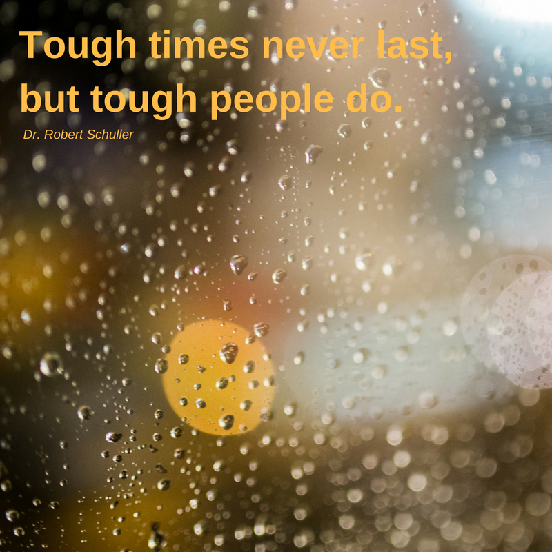 tough-times-never-last-but-tough-people-do