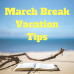 March BreakVacationTips