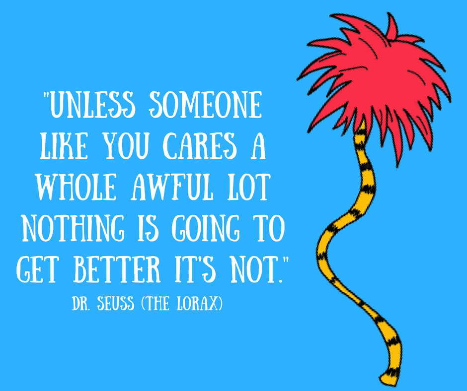 unless someone like you cares a whole awful lot
