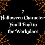 7Halloween Charactersin theWorkplace