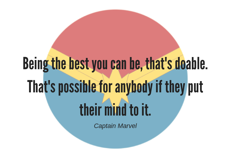 Being the best you can be, that's doable. That's possible for anybody if they put their mind to it.