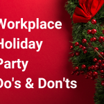 WorkplaceHoliday PartyDo's & Don'ts