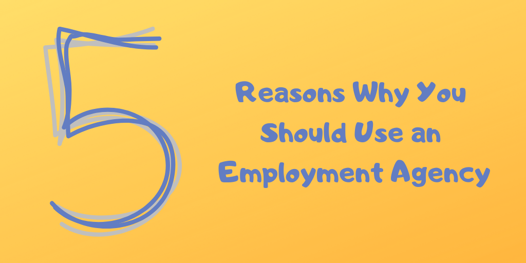 Reasons Why You Should Use an Employment Agency