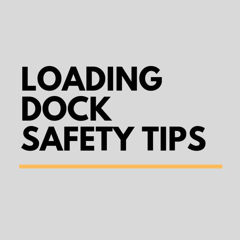 LOADING DOCK SAFETY TIPS