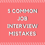 5 COMMON JOB INTERVIEW MISTAKES (2)