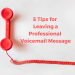 5 Tips for Leaving a Professional Voicemail Message